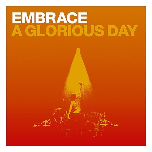 Embrace - A Glorious Day EP