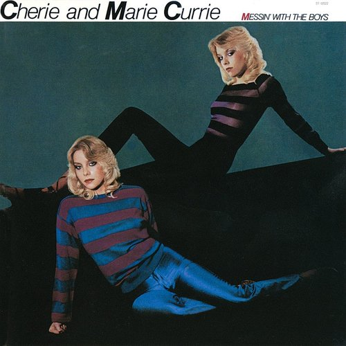 Cherie & Marie Currie - Messin' With The Boys