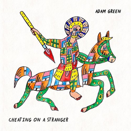Adam Green - Cheating On A Stranger - Single