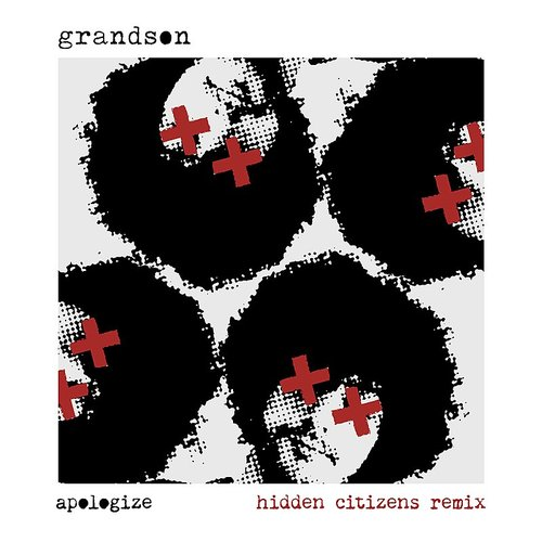 Grandson - Apologize (Hidden Citizens Remix)