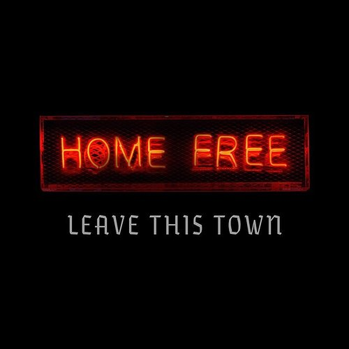 Home Free - Leave This Town - Single