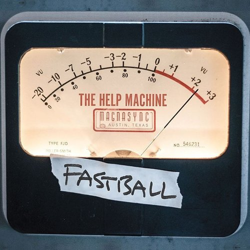 Fastball - The Help Machine - Single