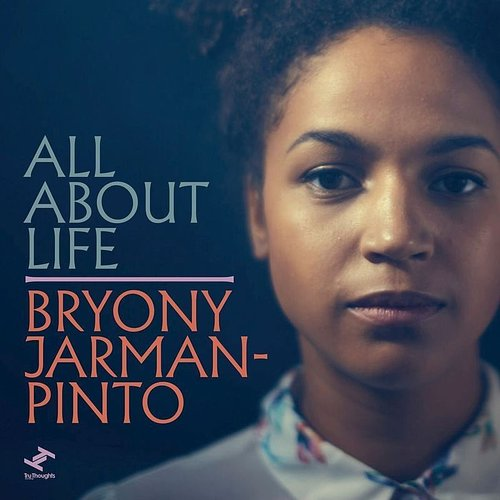 Bryony Jarman-Pinto - All About Life - Single