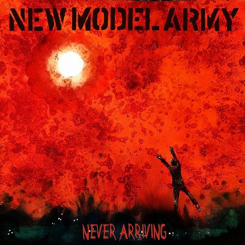 New Model Army - Never Arriving - Single