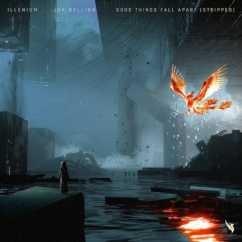Illenium - Good Things Fall Apart (Stripped) - Single