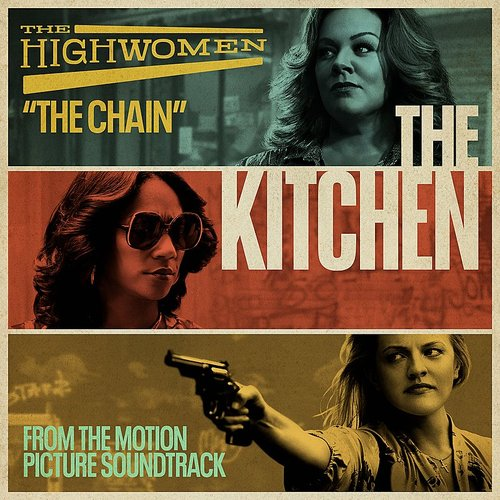 "The Highwomen - The Chain (From The Motion Picture Soundtrack ""The Kitchen"") - Single"