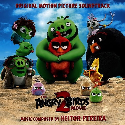 Heitor Pereira - Angry Birds 2 (Original Motion Picture Soundtrack)