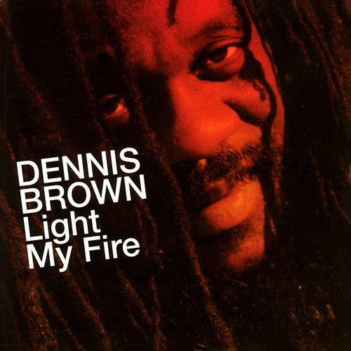 Dennis Brown - Light My Fire
