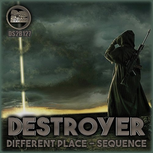 Destroyer - Different Place / Sequence - Single