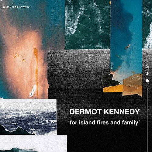 Dermot Kennedy - For Island Fires And Family - Single