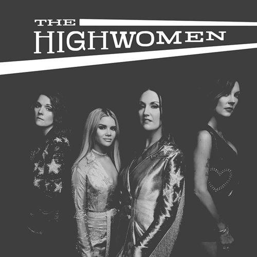 The Highwomen - Highwomen - Single