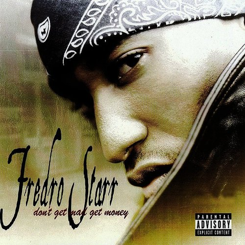 Fredro Starr - Don't Get Mad Get Money