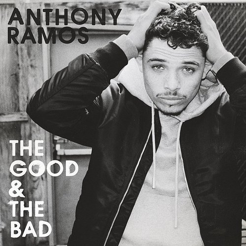 Anthony Ramos - The Good & The Bad - Single