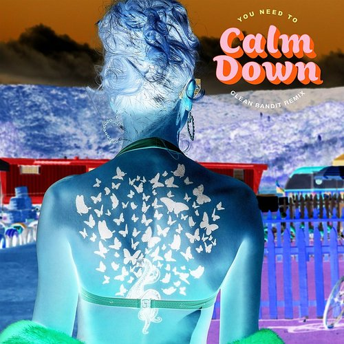 Taylor Swift - You Need To Calm Down (Clean Bandit Remix) - Single