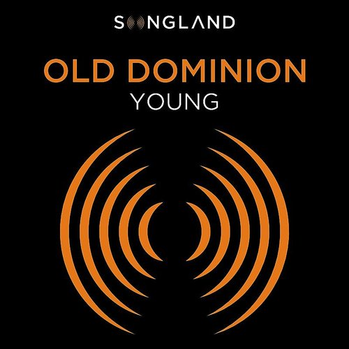 "Old Dominion - Young (From ""Songland"") - Single"