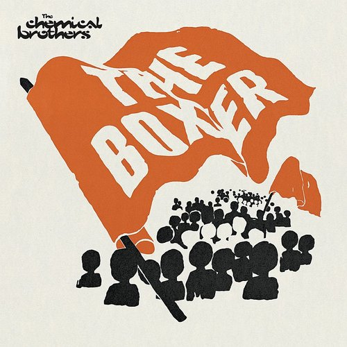 The Chemical Brothers - The Boxer - Single