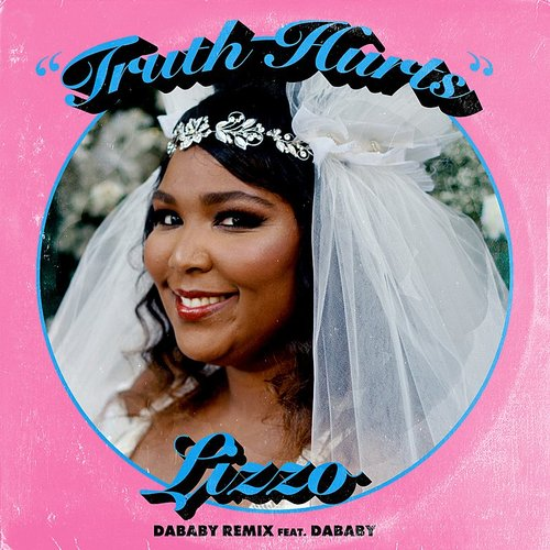 Lizzo - Truth Hurts (Dababy Remix) [Feat. Dababy] - Single