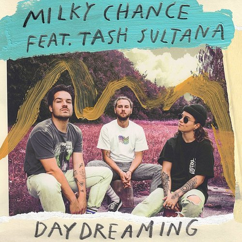 Milky Chance - Daydreaming - Single