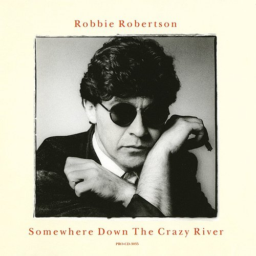 Robbie Robertson - Somewhere Down The Crazy River (Remix) - Single