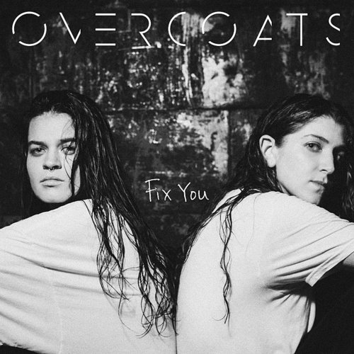 Overcoats - Fix You - Single