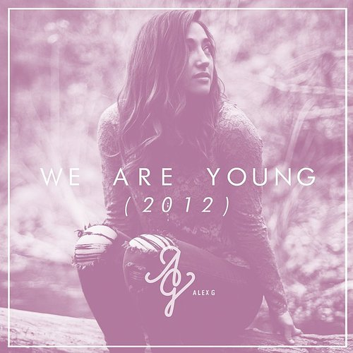 Alex G - We Are Young - Single
