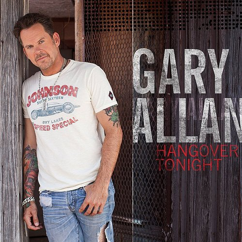 Gary Allan - Hangover Tonight - Single