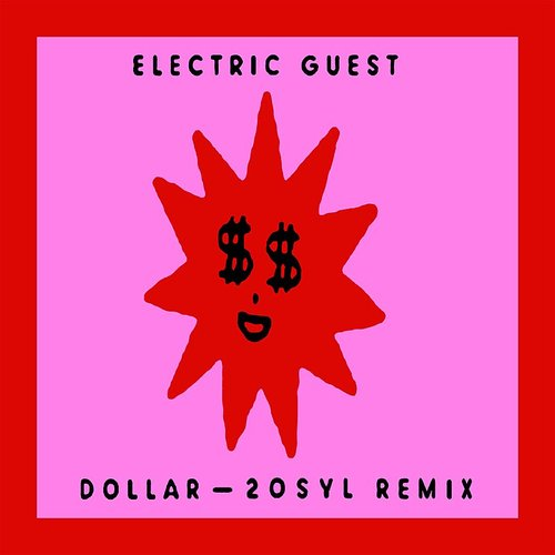 Electric Guest - Dollar (20syl Remix) - Single
