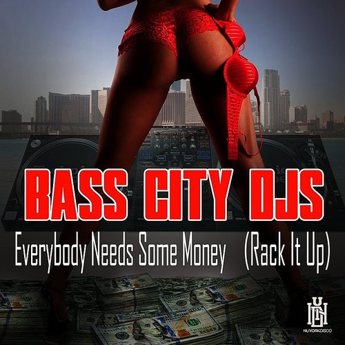 Bass City DJs - Everybody Needs Some Money (Rack It Up)