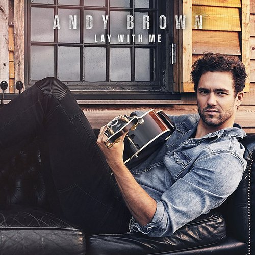 Andy Brown - Lay With Me