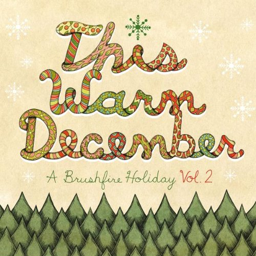 This Warm December, A Brushfire Holiday - This Warm December, A Brushfire Holiday Vol. 2 [LP]