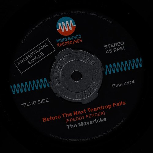 The Mavericks - Before The Next Teardrop Falls - Single