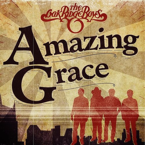 The Oak Ridge Boys - Amazing Grace - Single