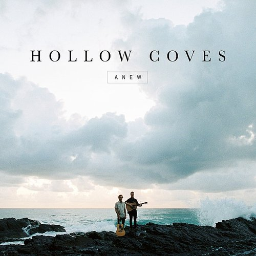 Hollow Coves - Anew - Single
