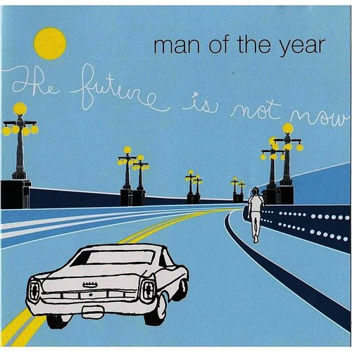 Man Of The Year - The Future Is Not Now