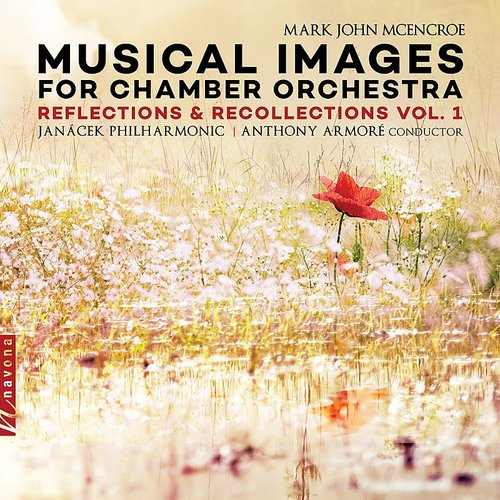 Janá�ek Philharmonic Orchestra - Musical Images: Reflections & Recollections, Vol. 1