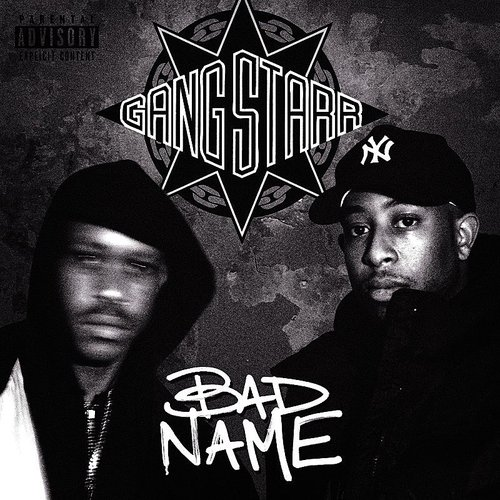 Gang Starr - Bad Name - Single