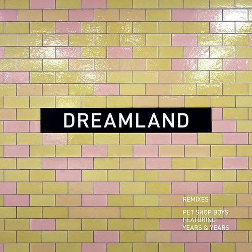 Pet Shop Boys - Dreamland (Remixes) - Single