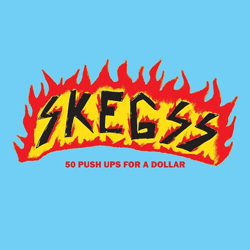 Skegss - 50 Push Ups For A Dollar EP