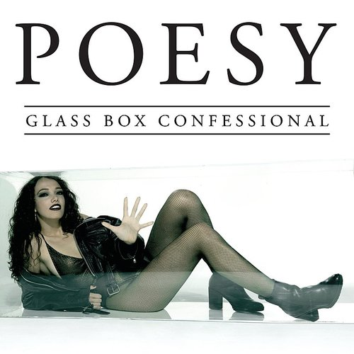 Poesy - Glass Box Confessional (Can)