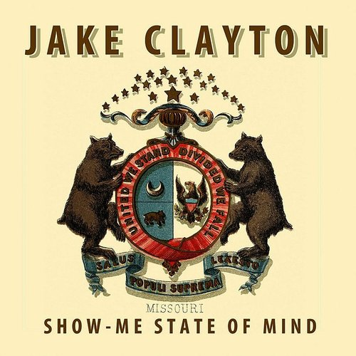 Jake Clayton - Show-Me State Of Mind