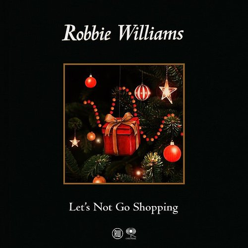 Robbie Williams - Let's Not Go Shopping - Single