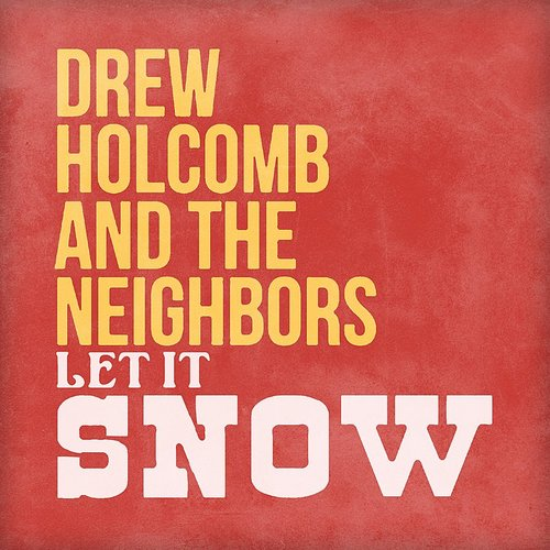 Drew Holcomb & The Neighbors - Let It Snow
