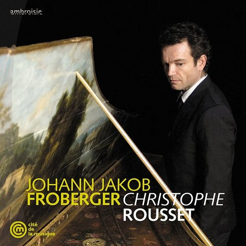 Christophe Rousset - Froberger: Keyboard Suites