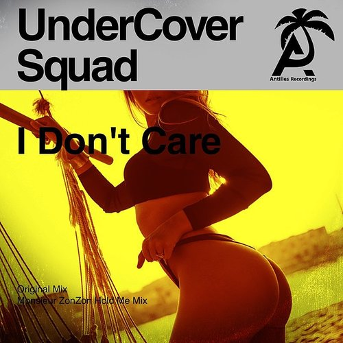 UnderCover Squad - I Don't Care