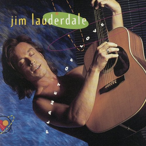 Jim Lauderdale - Planet Of Love