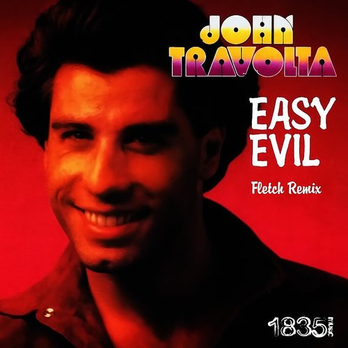 John Travolta - Easy Evil (Fletch Remix)