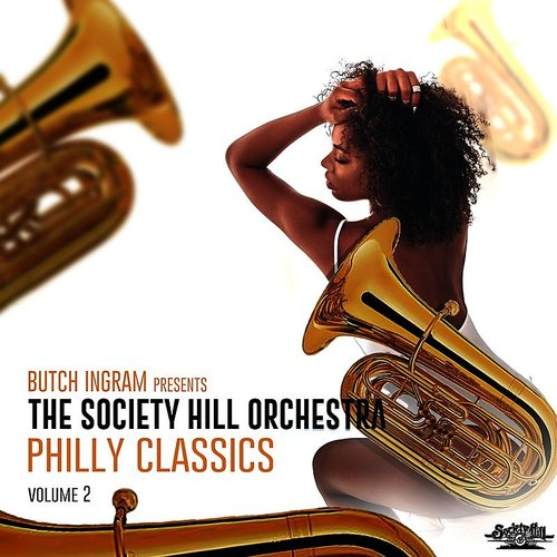The Society Hill Orchestra - Butch Ingram Presents Philly Classics, Vol. 2