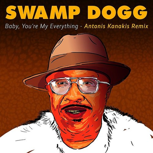 Swamp Dogg - Baby, You're My Everything - Antonis Kanakis Remix
