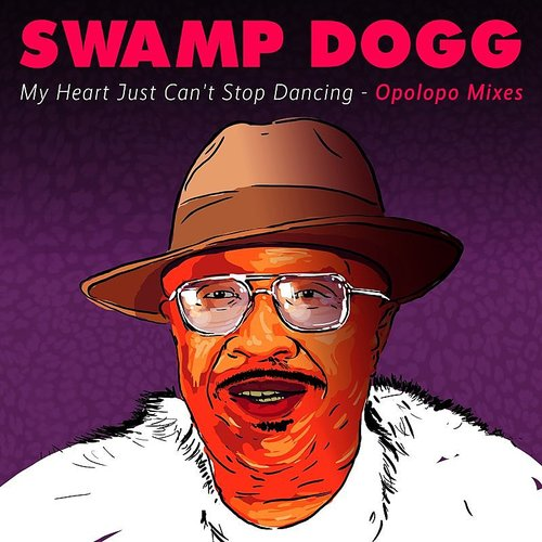 Swamp Dogg - My Heart Just Can't Stop Dancing - Opolopo Mixes