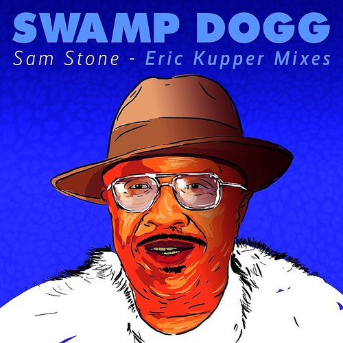 Swamp Dogg - Sam Stone - Eric Kupper Mixes